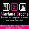 Mariana Broche - Veau à la Broche