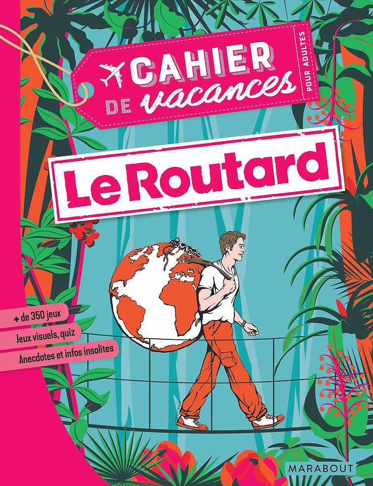 Nouveau - Le Cahier de vacances pour adultes du Routard est disponible !