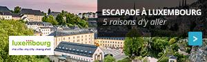 Escapade à Luxembourg : 5 raisons d'y aller