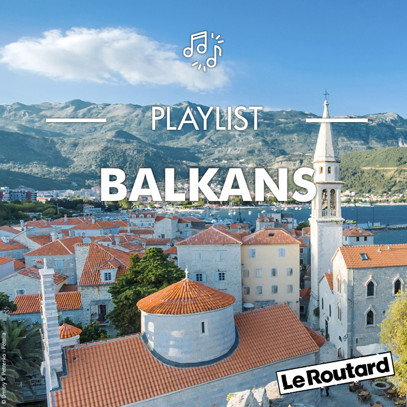 Playlist Routard Balkans