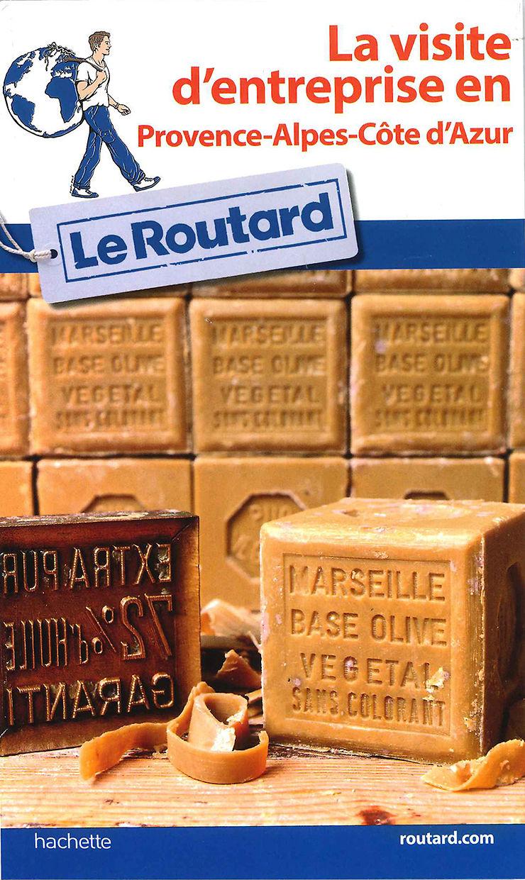 Nouveauté - Un Routard sur la visite d'entreprise en Provence-Alpes-Côte d'Azur