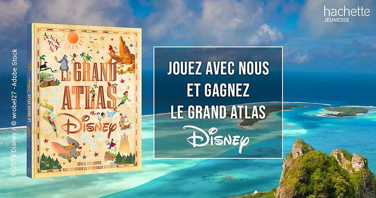 Jeu concours - Participez à notre jeu et gagnez le Grand Atlas Disney !