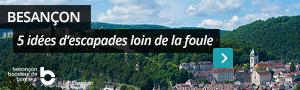 Besançon : 5 idées d'escapades loin de la foule