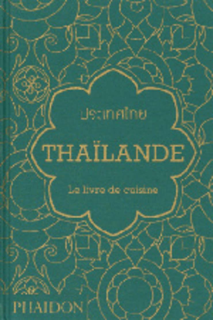 Thaïlande - Le livre de cuisine