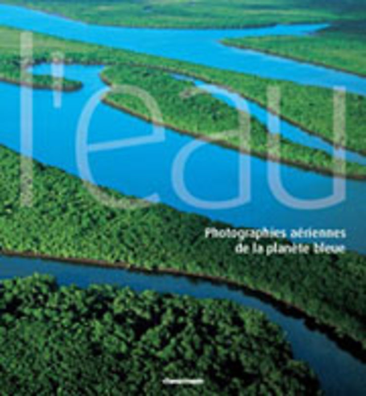 L'eau – Photographies aériennes de la planète bleue