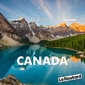 Playlist Routard Canada