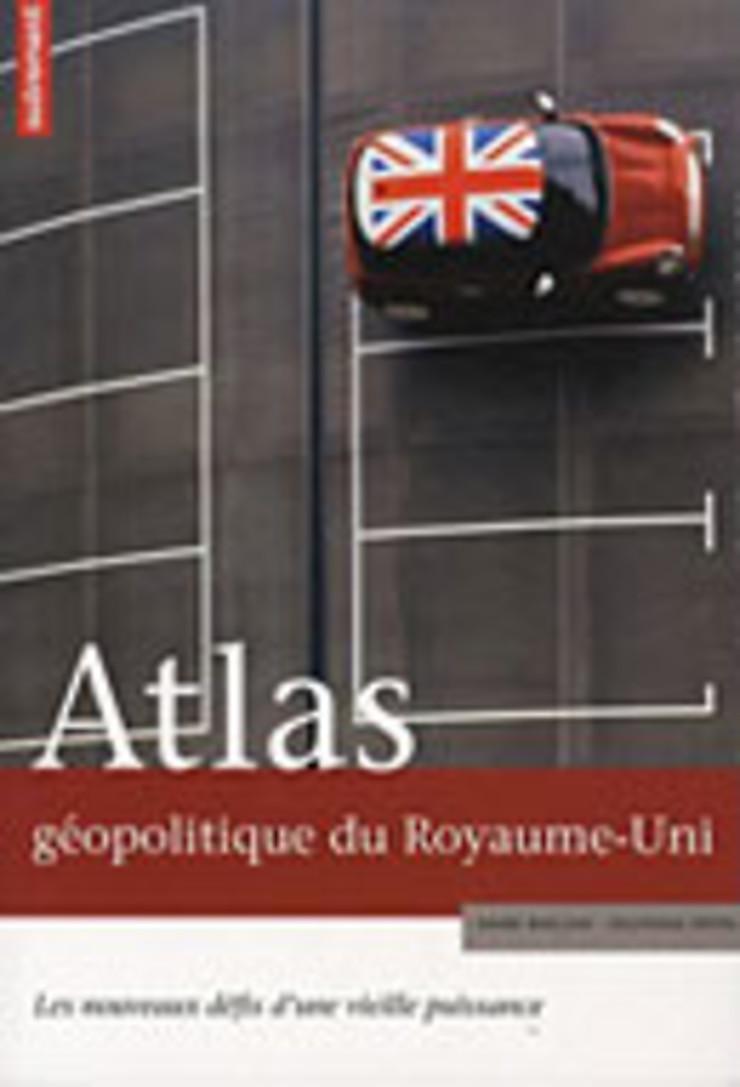 Atlas géopolitique du Royaume-Uni
