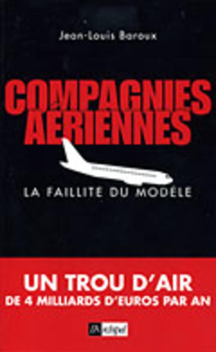 Compagnies aériennes : la faillite du modèle