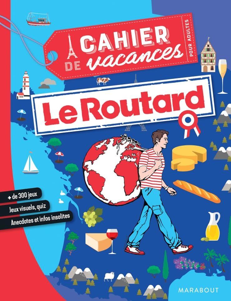 Nouveau - Le Routard publie son Cahier de vacances pour adultes spécial France