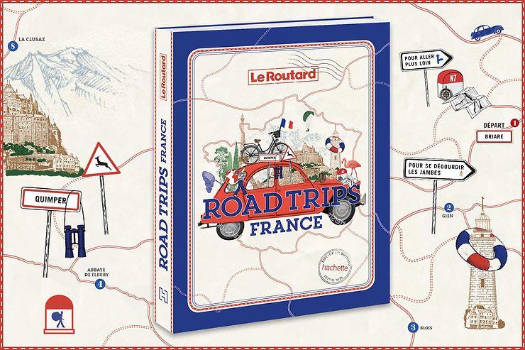 Road Trips France: il nuovo bellissimo libro di Routard