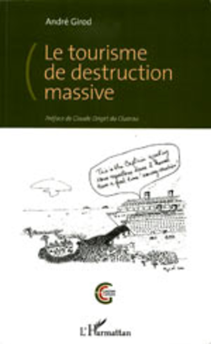 Le Tourisme de destruction massive