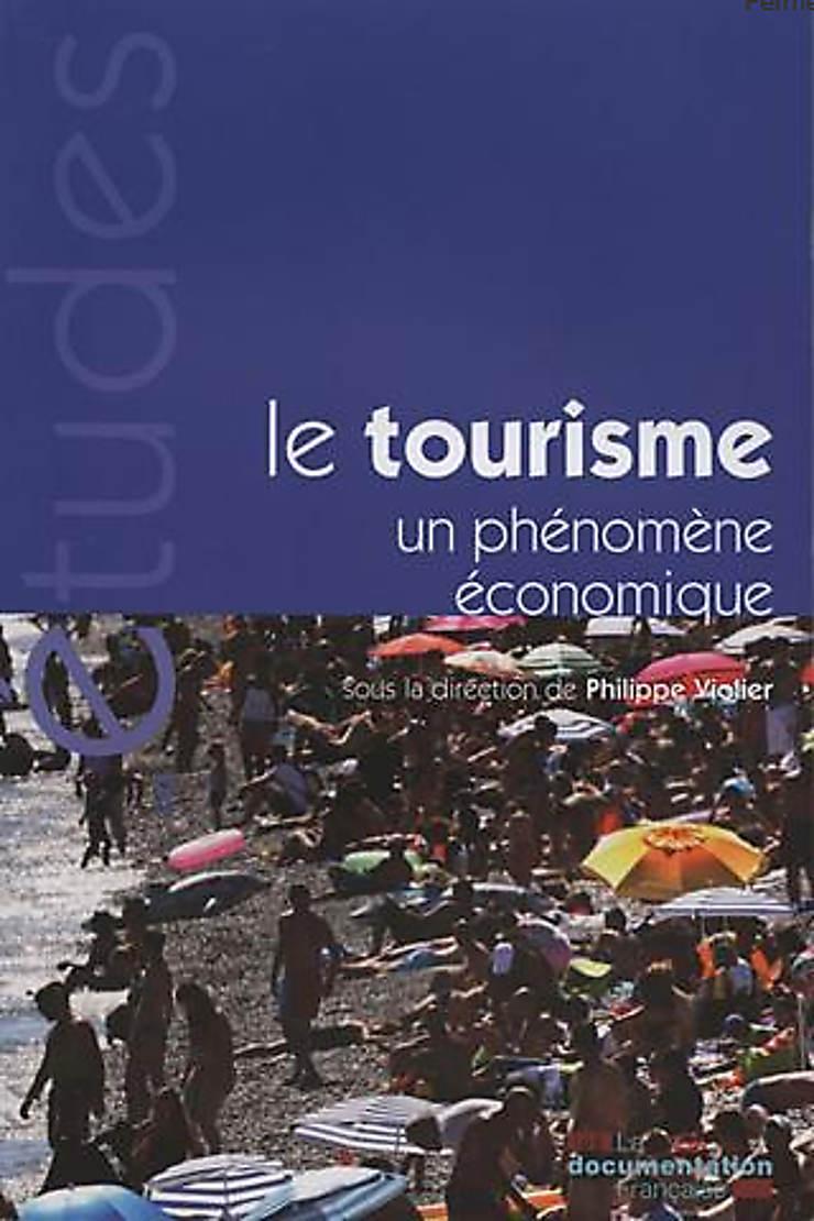 Le tourisme : un phénomène économique