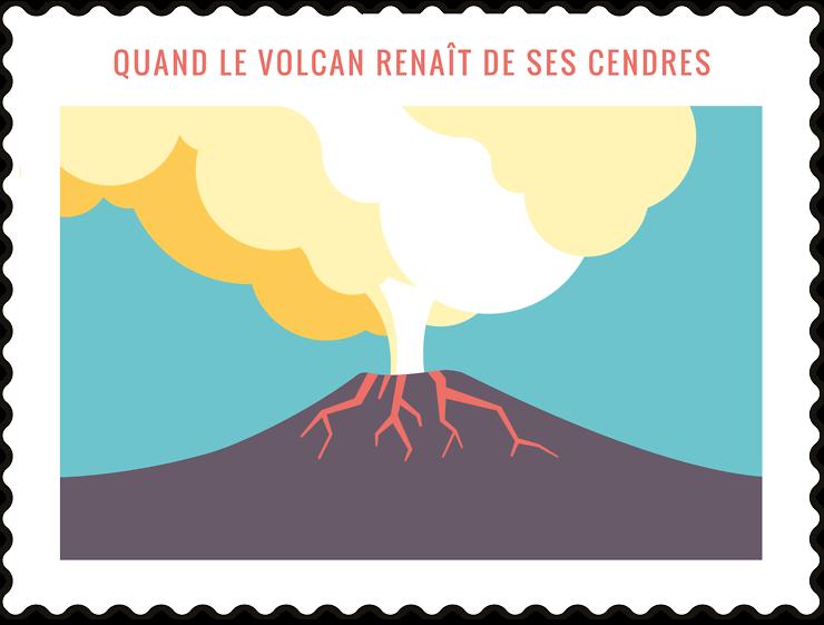 Quand le volcan renaît de ses cendres