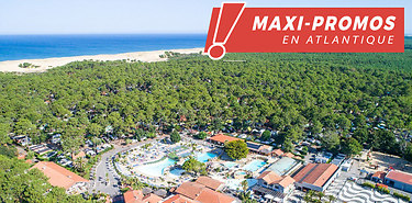 Maxi-Promos sur les Campings de la Côte Atlantique