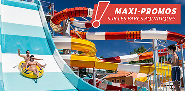Maxi-Promos sur des Campings avec Parc Aquatique !