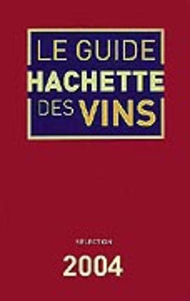 Le Guide Hachette des Vins 2004