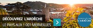 L'Ardèche, le pays des 1 001 merveilles