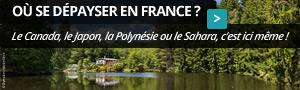 Où se dépayser en France ?