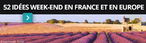 52 idées week-end en France et en Europe