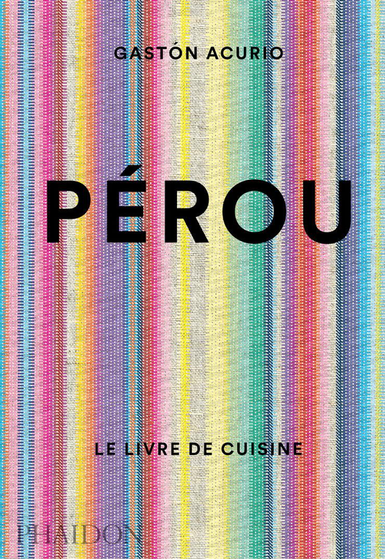 Pérou - Le livre de cuisine